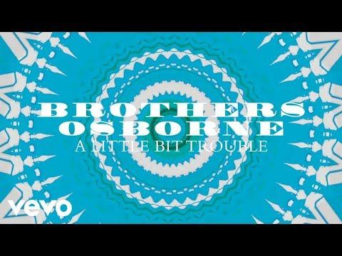 Brothers Osborne - A Little Bit Trouble (Official Audio)