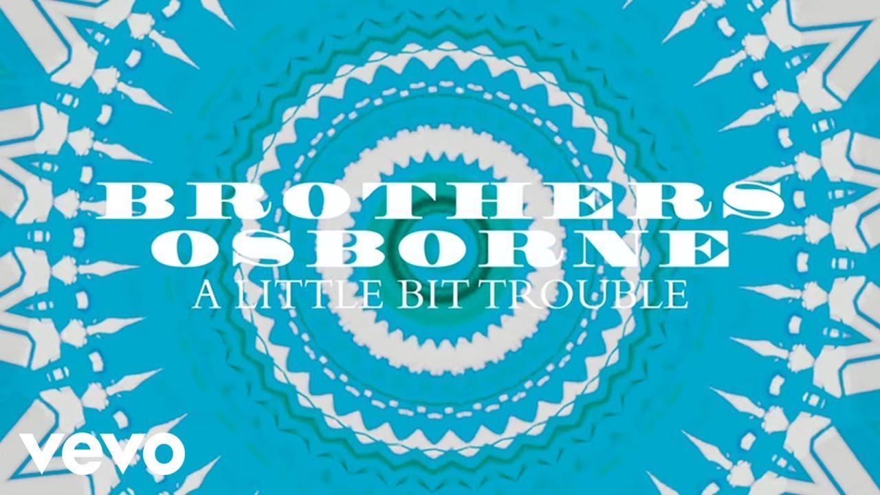 brothers-osborne-a-little-bit-trouble-official-audio-brothersosbornevevo