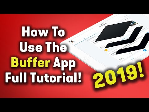How To Use The Buffer App [2018] Full Tutorial!