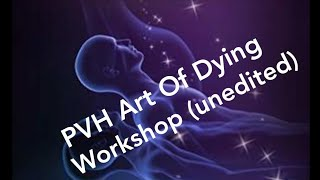 PVH Art Of Dying Workshop (Unedited)
