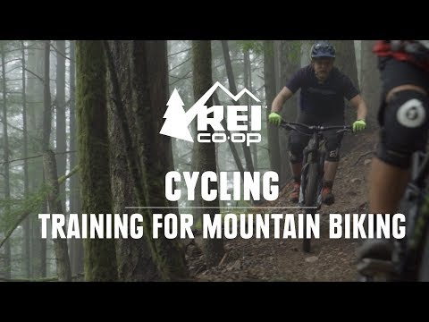 How To Train For Mountain Biking || REI