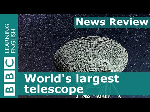 BBC News Review: World's largest telescope