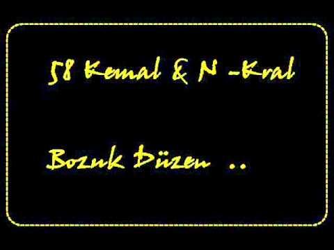 58 Kemal & N - Kral - Bozuk Düzen