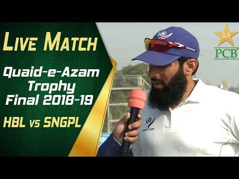 Live Match   Quaid-e-Azam Trophy 2018-19 Final   HBL vs SNGPL at Karachi   Day One