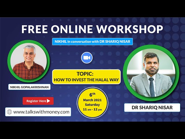 Free Online Workshop | Nikhil in conversation with Dr Shariq Nisar | How to Invest the Halal Way