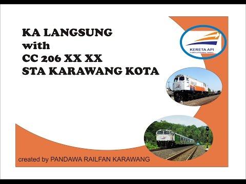 KA LANGSUNG with CC 206 XX XX STA KARAWANG KOTA
