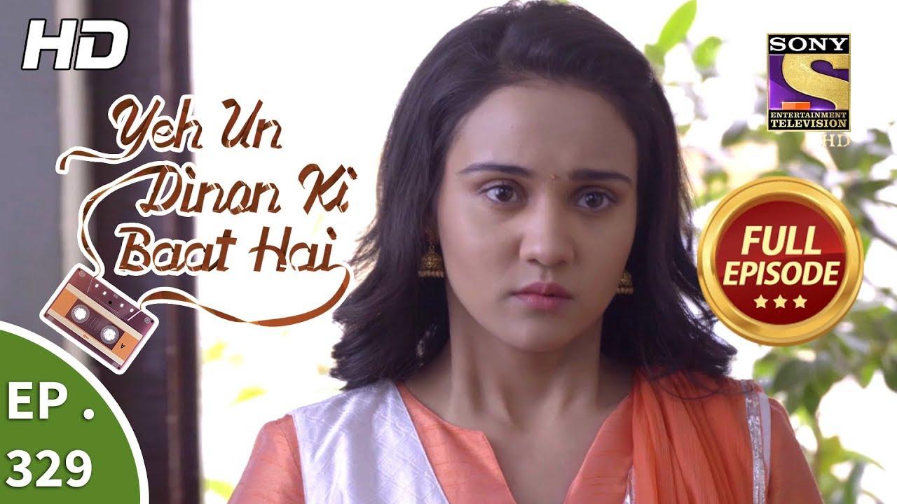 Download Yeh Un Dinon Ki Baat Hai - Ep 329 - Full Episode - 25th December, 2018