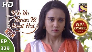 Yeh Un Dinon Ki Baat Hai - Ep 329 - Full Episode - 25th December, 2018