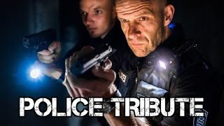 """Police Tribute 