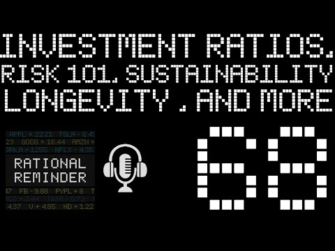 RR #68 - Investment Ratios, Risk 101, Sustainability, Longevity And More