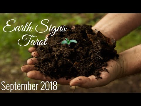 EARTH SIGNS SEPT 2018 | (LOVE, SINGLES, WORK) - TRUTH. SELF GROWTH. IMPORTANT DECISIONS