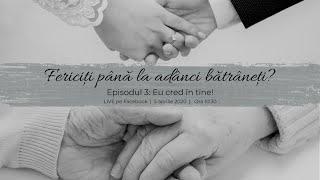Fericiti pana la adanci batraneti? | EP3 | Eu cred in tine!
