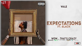 Wale Expectations Ft. 6LACK Wow... that 39 s crazy.mp3