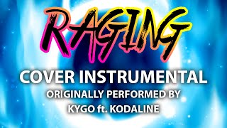 Raging (Cover Instrumental) [In the Style of Kygo ft. Kodaline]