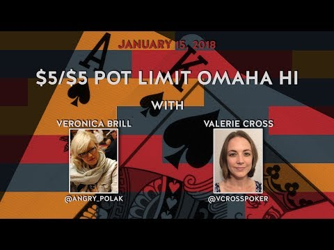 $5/$5 Pot Limit Omaha Hi with Veronica Brill & Valerie Cross