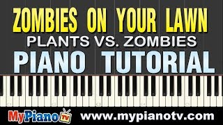 [Plants vs. Zombies] Zombies on Your Lawn Piano Tutorial