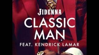 Classic Man Remix - Jidenna ft Kendrick Lamar (CDQ) (W/Lyrics)