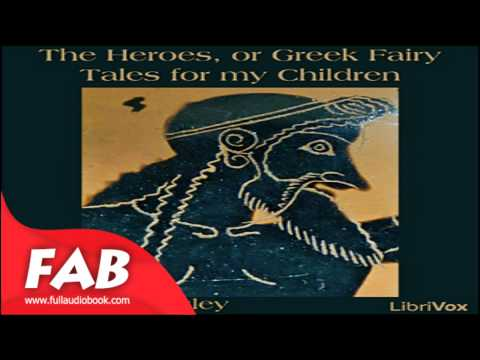 The Heroes, or Greek Fairy Tales for my Children Full Audiobook by Charles KINGSLEY