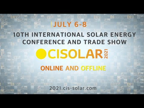 CISOLAR 2021 | 10th Solar Energy Conference And Trade Show Of Central And Eastern Europe