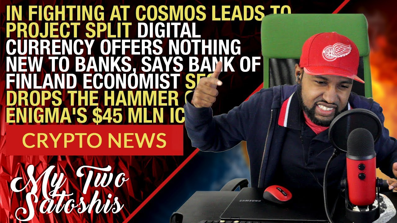 Daily Crypto News: In Fighting At Cosmos Causes Project Split | SEC Drops Hammer on Enigma's ICO 10