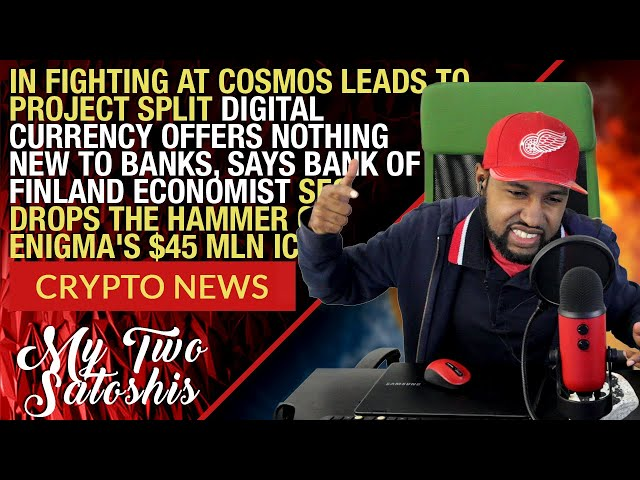 Daily Crypto News: In Fighting At Cosmos Causes Project Split | SEC Drops Hammer on Enigma's ICO