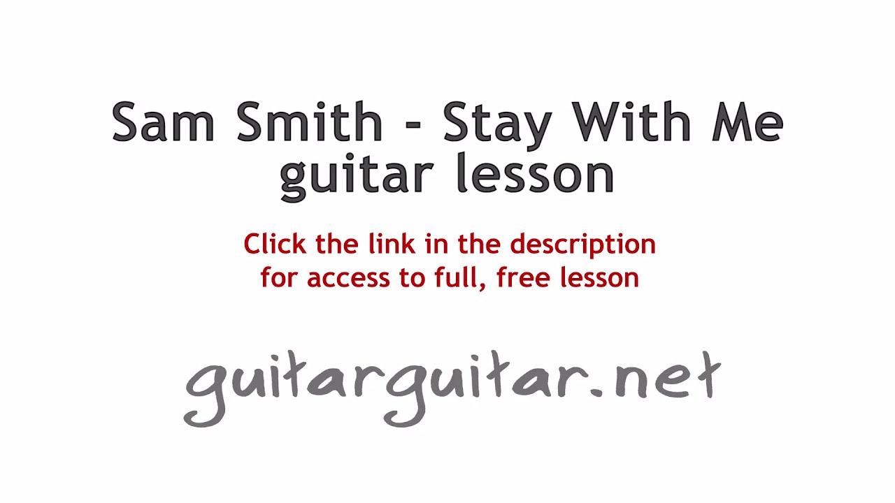 Stay With Me By Sam Smith Guitar Lesson With Chords Guitarguitar