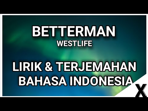 Better Man - Westlife (lirik Terjemahan Indonesia)
