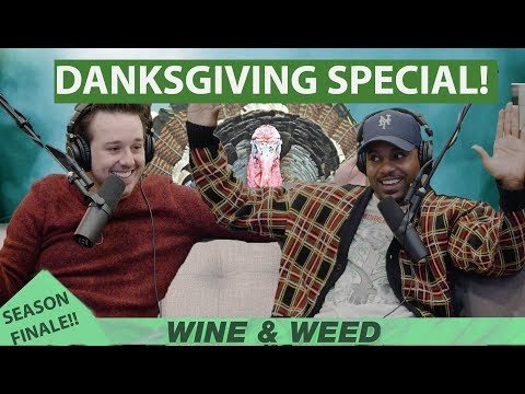 A Danksgiving Feast With All Our Friends | WINE AND WEED SPECIAL