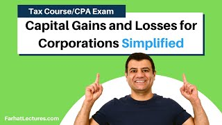 Capital Gains and Losses for Corporations | Corporate Income Tax | CPA REG | Ch 17 P 5