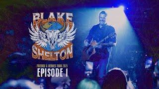 Blake Shelton – Friends & Heroes Tour 2021 (Episode 1)