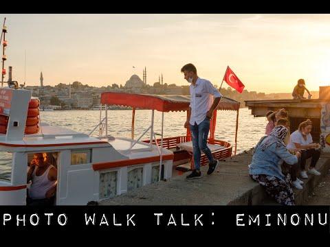 Photo Walk Talk : Eminonu (in Istanbul, Turkey)