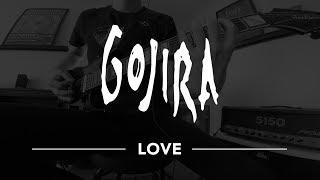 "Gojira ""Love"" - Cover"