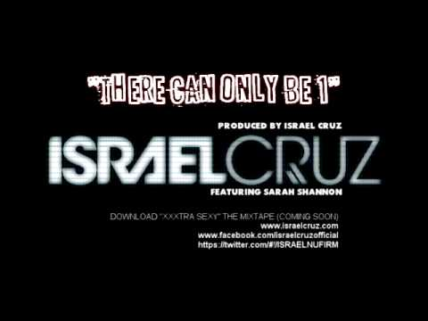 ISRAEL CRUZ- THERE CAN ONLY BE ONE (FEATURING SARAH SHANNON)