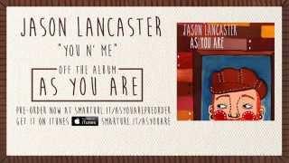 "Jason Lancaster ""You N"
