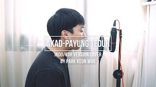 Video [COVER] AKAD - Payung Teduh || KOREAN Version || Jakarta Park download MP3, 3GP, MP4, WEBM, AVI, FLV Juni 2018