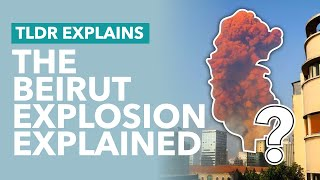 The Explosion in Beirut Explained: What Really Happened & What Happens Now? - TLDR News