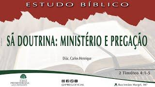 Estudo Bíblico: Sã doutrina: Ministério e Pregação - 2 Timóteo 4:1-5