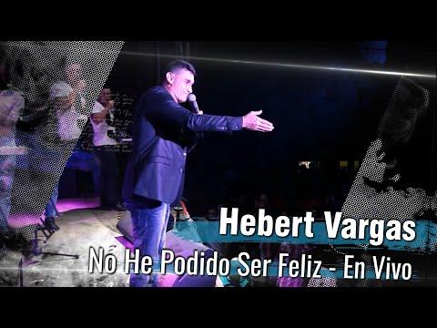 Hebert Vargas - No he podido ser feliz [Audio en vivo]