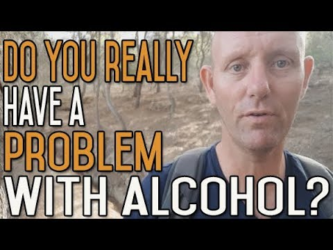 Do You Really Have A Problem With Alcohol?
