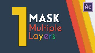 One Mask for Multiple Layers | After Effects Tutorial