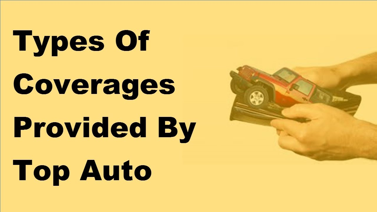 Types Of Car Insurance Coverage >> Types Of Coverages Provided By Top Auto Insurance Companies 2017 Car Insurance Policy Coverage