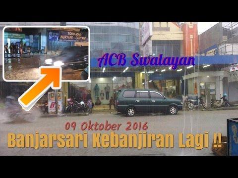 BANJARSARI CIAMIS BANJIR LAGI - 9 OKTOBER 2016 | RATUSAN RUMAH TERENDAM BANJIR HINGGA 3 METER