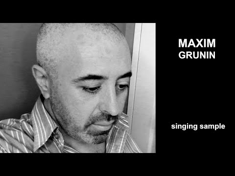 Maxim Grunin Singing