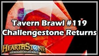 [Hearthstone] Tavern Brawl #119: Challengestone Returns