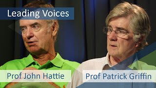 Leading Voices - Prof John Hattie and Prof Patrick Griffin