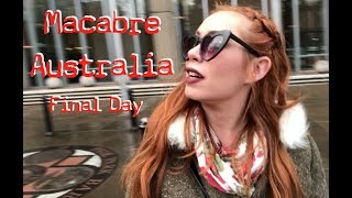 MACABRE AUSTRALIA - FINAL DAY