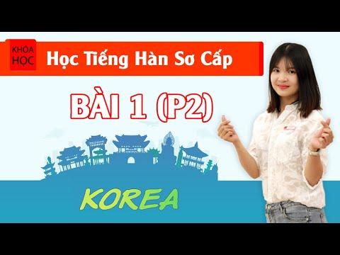 Học tiếng Hàn sơ cấp 1 Online - Bài 1 Bảng Chữ Cái Hàn Quốc P2