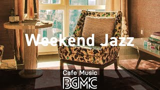 Weekend Jazz: Chill Jazz Beats for Relaxing, Work & Study