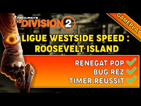 [The Division 2] LIGUE WESTSIDE : ROSSEVELT ISLAND HERO SPEED