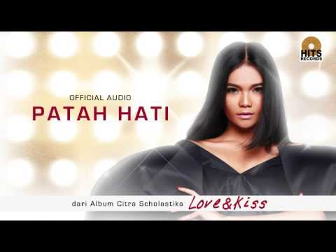 Citra Scholastika - Patah Hati (Love & Kiss)